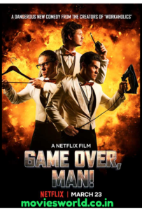 Game Over Man (2018) English Movie