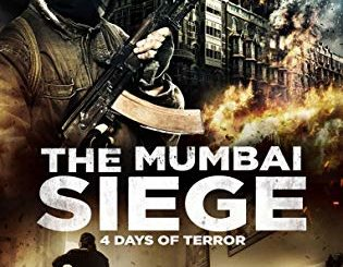 The Mumbai Siege - 4 Days of Terror 2018
