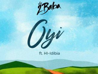 2Baba – Oyi Ft. Hi-Idibia