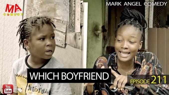 Mark Angel Comedy - Episode 211 (Which Boyfriend?)