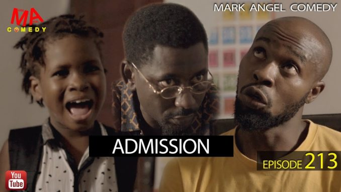 Mark Angel Comedy - Episode 213 (Admission)