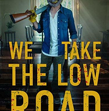 Download We Take the Low Road (2019)