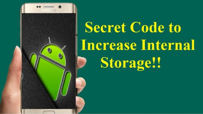 Easiest Way To Increase Any Android Internal Space