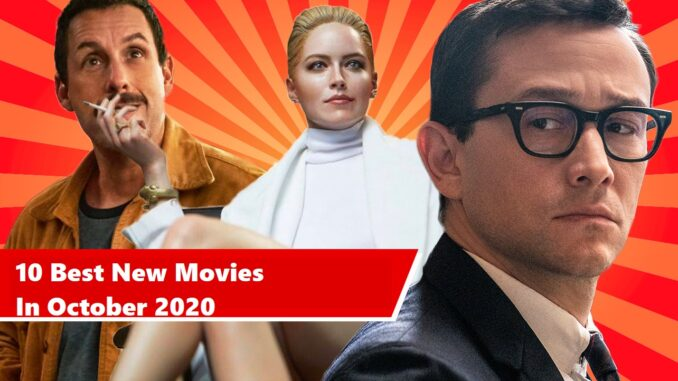 10 Best New Movies In October 2020