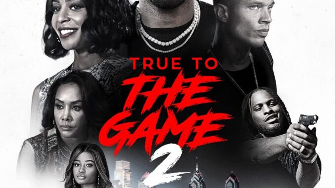 Download True to the Game 2 (2020) Movie Free