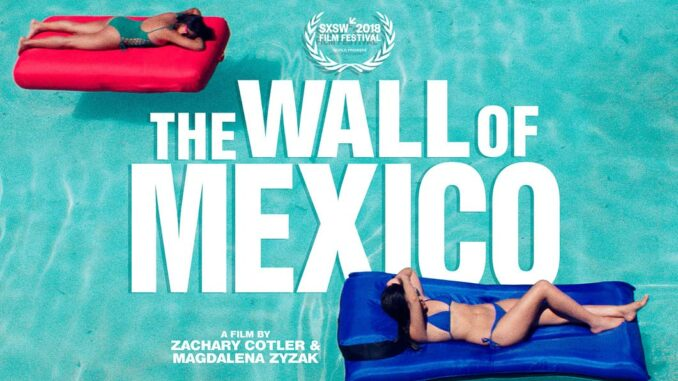 Download The Wall of Mexico (2019) Full Movie Free