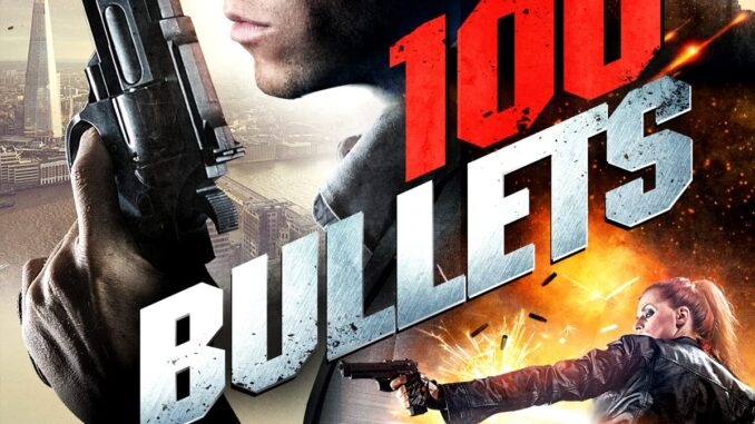 Download 100 Bullets (2016) Full Movie Free