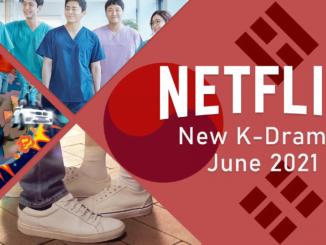 New K-Dramas on Netflix in June 2021