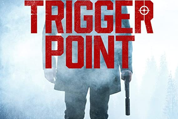 Download Trigger Point (2021) Full Movie Free