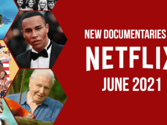 In June 2021, These New Documentaries will be Available on Netflix