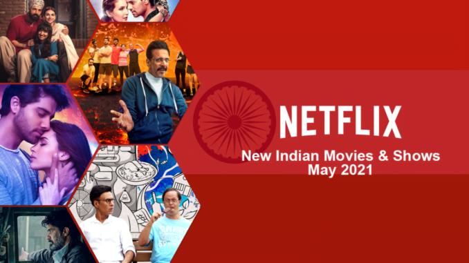(May 2021) New Hindi & Indian Movies & Shows on Netflix